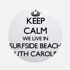 Keep calm we live in Surfside Bea Ornament (Round)