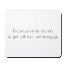 Depression is merely anger wi Mousepad