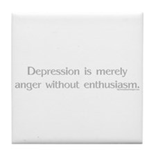 Depression is merely anger wi Tile Coaster
