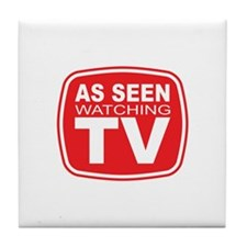 As Seen Watching TV Tile Coaster