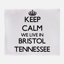 Keep calm we live in Bristol Tenness Throw Blanket
