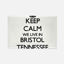 Keep calm we live in Bristol Tennessee Magnets