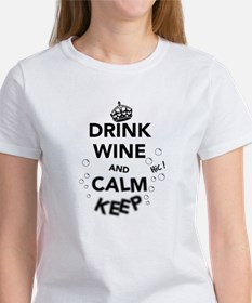 Drink Wine and Calm Keep Women's T-Shirt
