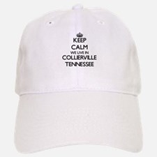 Keep calm we live in Collierville Tennessee Baseball Baseball Cap