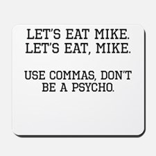 Use Commas, Dont Be A Psycho Mousepad