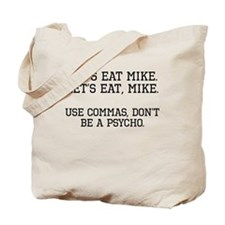 Use Commas, Dont Be A Psycho Tote Bag