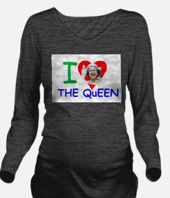 I Love The Queen Pro Long Sleeve Maternity T-Shirt