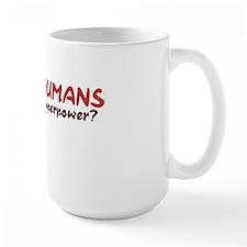 I make humans Mug