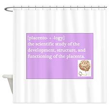 placentology Shower Curtain
