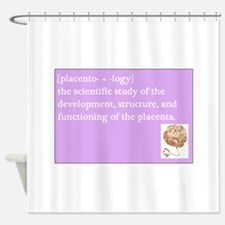 placentology Shower Curtain