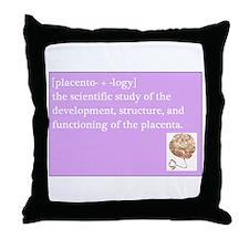 placentology Throw Pillow