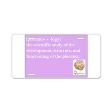 placentology Aluminum License Plate