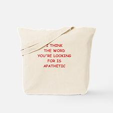 apathetic Tote Bag