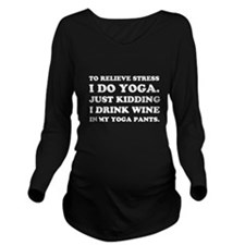 Wine Stress Yoga Pan Long Sleeve Maternity T-Shirt