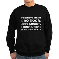 Wine Stress Yoga Pants Sweatshirt