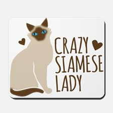 Crazy Siamese CAT lady Mousepad