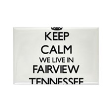 Keep calm we live in Fairview Tennessee Magnets