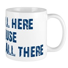 Not All There Mug