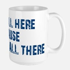 Not All There Large Mug