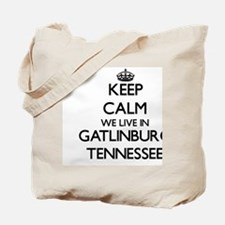 Keep calm we live in Gatlinburg Tennessee Tote Bag