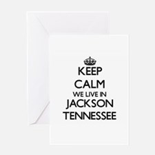 Keep calm we live in Jackson Tennes Greeting Cards