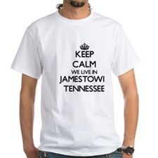 Keep calm we live in Jamestown Tennessee T-Shirt