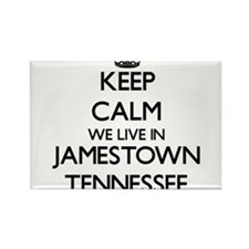Keep calm we live in Jamestown Tennessee Magnets
