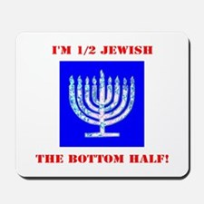 Funny Half Jewish the Bottom 1/2 for Ben Mousepad