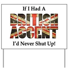 British Accent Yard Sign