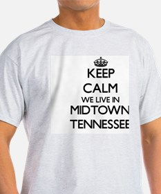 Keep calm we live in Midtown Tennessee T-Shirt