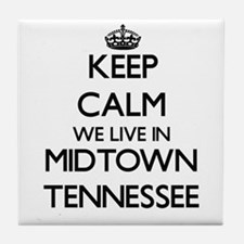 Keep calm we live in Midtown Tennesse Tile Coaster