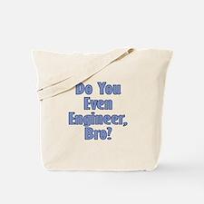 Do you even Engineer, Bro? Tote Bag