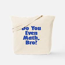 Do you even math, bro? Tote Bag