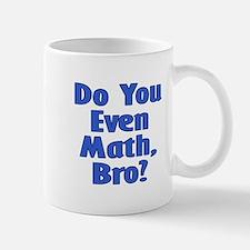 Do you even math, bro? Mugs
