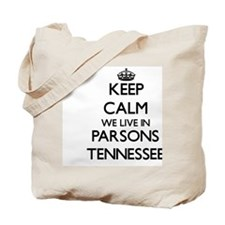 Keep calm we live in Parsons Tennessee Tote Bag