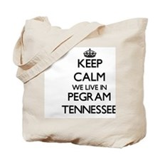 Keep calm we live in Pegram Tennessee Tote Bag