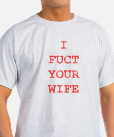Gifts for your wife is a great fuck unique your wife is for Get fucked t shirt