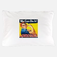 We Can Do It! All Night Long! My Place Pillow Case
