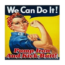 We Can Do It! Pump Iron And Kick Butt Tile Coaster