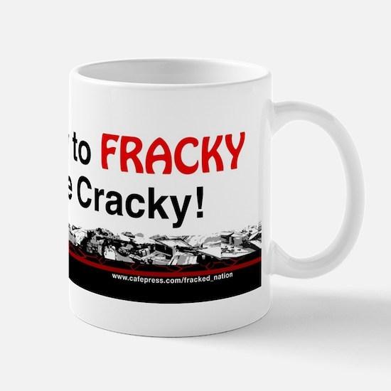 Its Wacky to FRACKY A Faultline Cracky Mugs