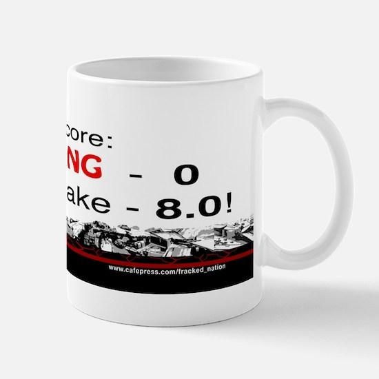 Final Score: Fracking-0 Earthquake-8 Mugs