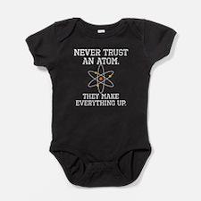 Never Trust An Atom Baby Bodysuit