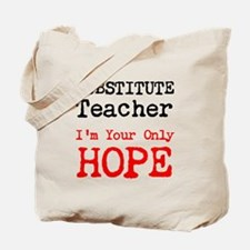 Substitute Teacher Im Your Only Hope Tote Bag