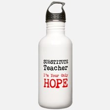 Substitute Teacher Im Your Only Hope Water Bottle