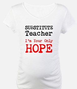 Substitute Teacher Im Your Only Hope Shirt