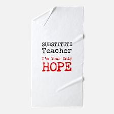 Substitute Teacher Im Your Only Hope Beach Towel