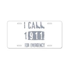 I call 1911 for emergency Aluminum License Plate