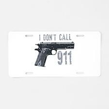 I don't call 911 Aluminum License Plate