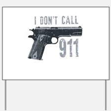 I don't call 911 Yard Sign