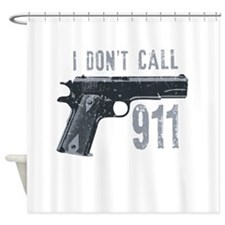 I don't call 911 Shower Curtain